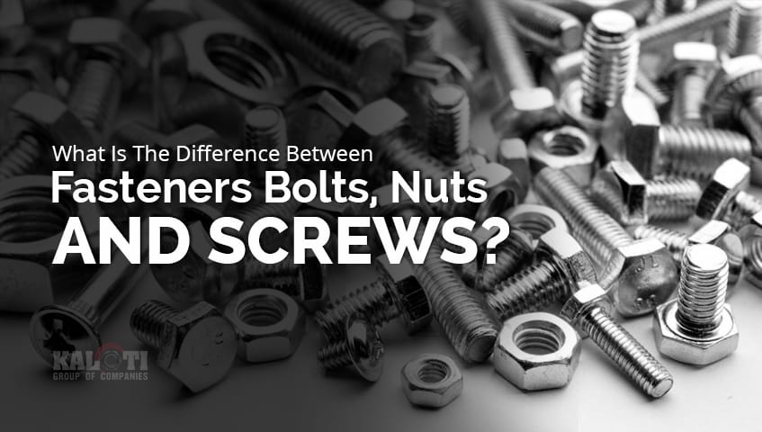 What Is The Difference Between Fasteners Bolts Nuts And Screws featured image