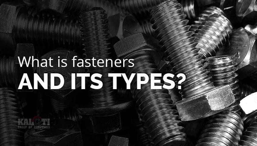 What is fasteners and its types featured image 1
